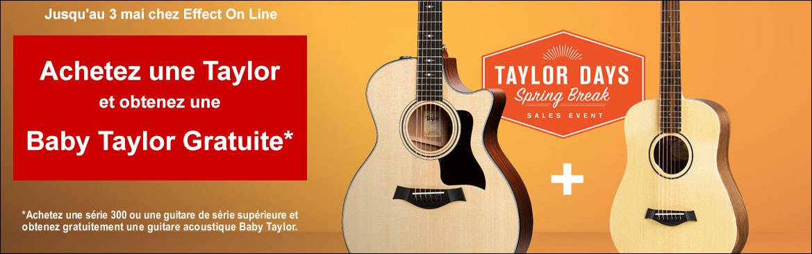 Achetez une Guiutare Taylor et Recevez une Guitare Acoustique Baby Taylor - Effect On Line